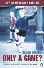 Eamon Dunphy's Only A Game book cover banner
