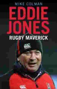 Eddie Jones - Rugby Maverick - Mike Colman